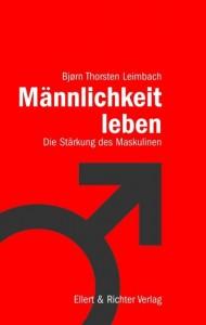 Maennlichkeit-leben-Bjorn-Thorsten-Leimbach